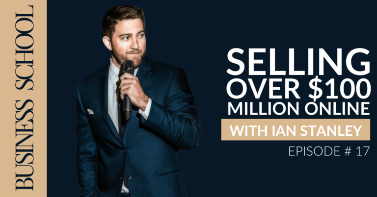 Selling Over $100 Million Online with Ian Stanley