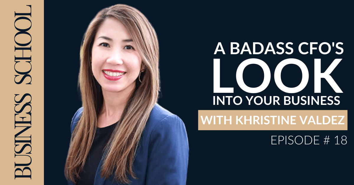 A Badass CFO's Look Into Your Business with Khristine Valdez