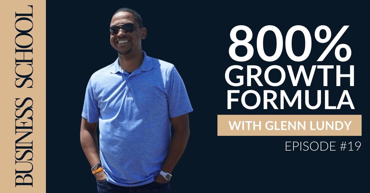 800% Growth Formula with Glenn Lundy