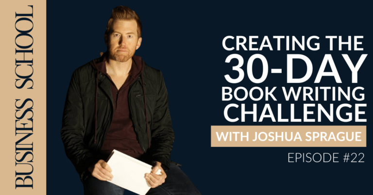Creating the 30-day Book Writing Challenge with Joshua Sprague