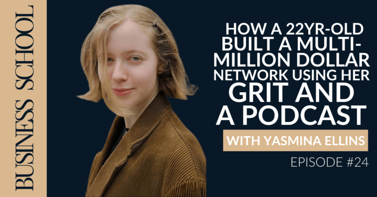 Ep 24: How a 22yr-old Built a Multi-million Dollar Network Using Her Grit and a Podcast with Yasmina Ellins