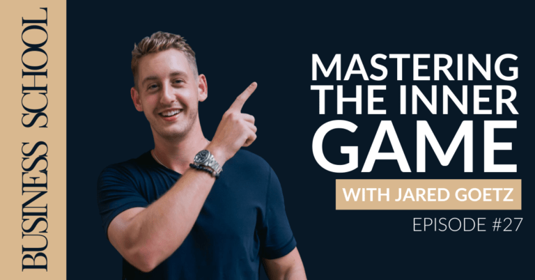 Episode 27: Mastering the Inner Game with Jared Goetz