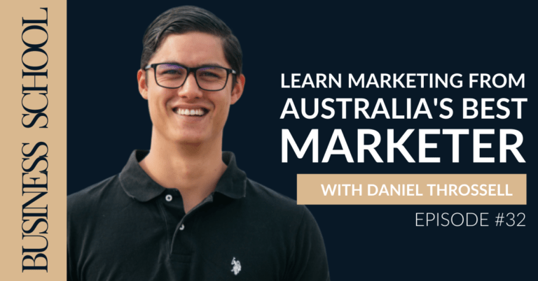 Episode 32: Learn Marketing from Australia's Best Marketer with Daniel Throssell