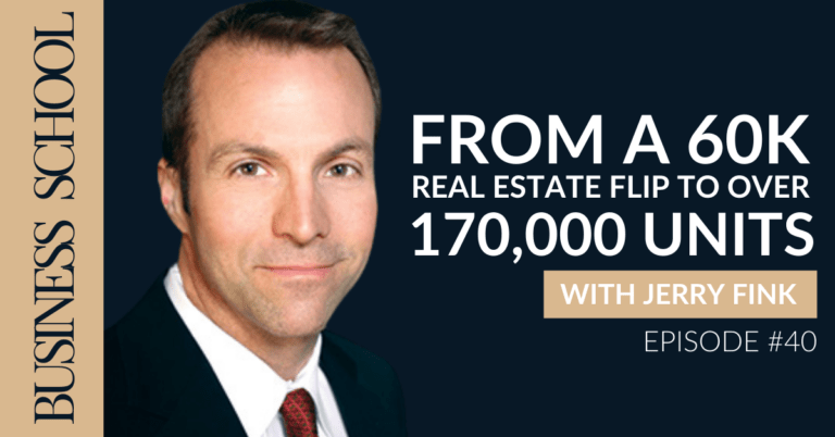 Episode 40: From a 60K Real Estate Flip to Over 170,000 Units with Jerry Fink
