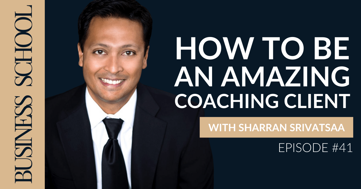 Episode 41: How To Be An Amazing Coaching Client