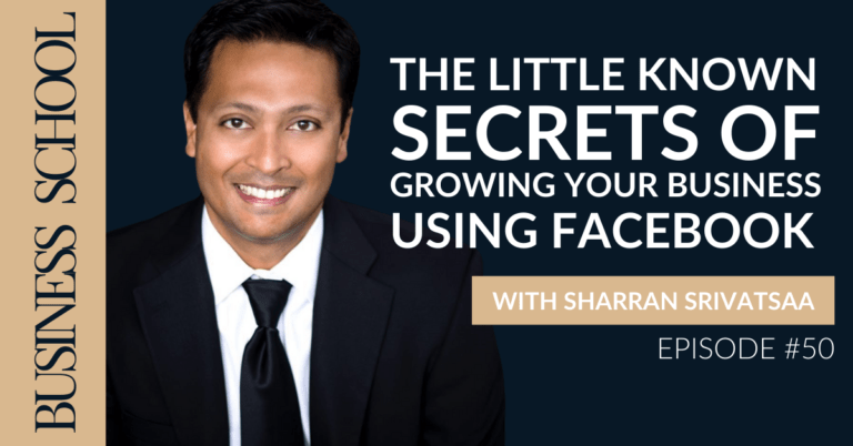Episode 50: The Little Known Secrets of Growing Your Business Using Facebook