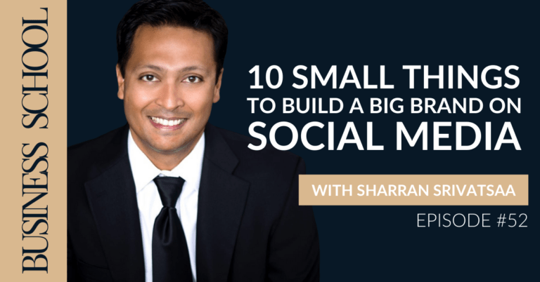 Episode 52: 10 SMALL Things to Build a BIG Brand on Social Media