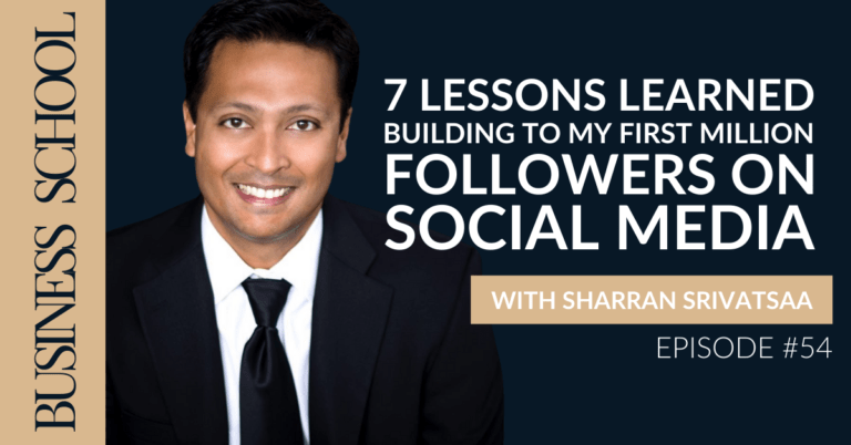 Episode 54: 7 Lessons Learned Building To My First Million Followers on Social Media