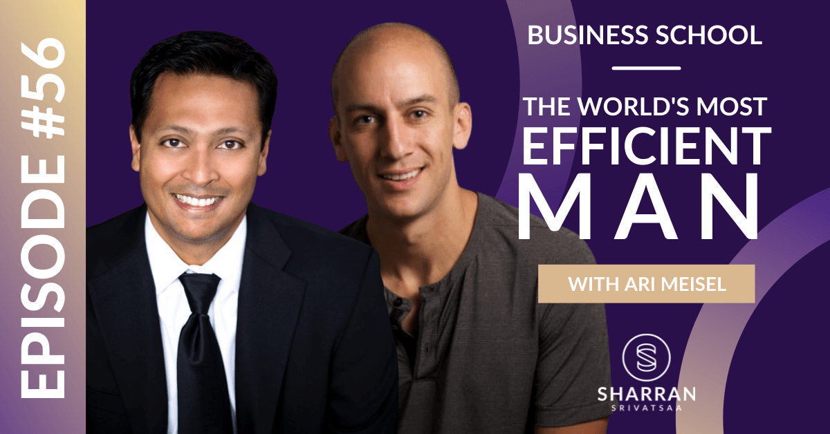 Episode 56: The World's Most Efficient Man with Ari Meisel