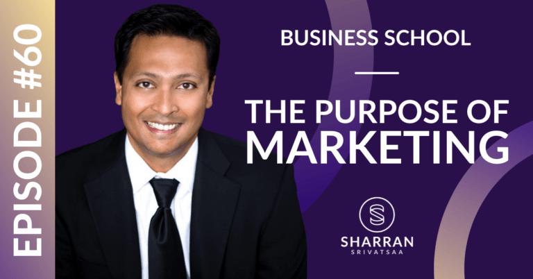 Episode 60: The Purpose of Marketing