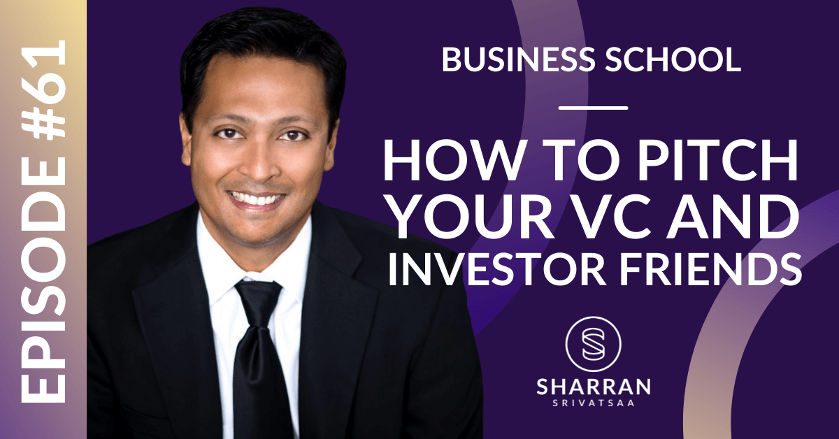 Episode 61: How to Pitch Your VC and Investor Friends