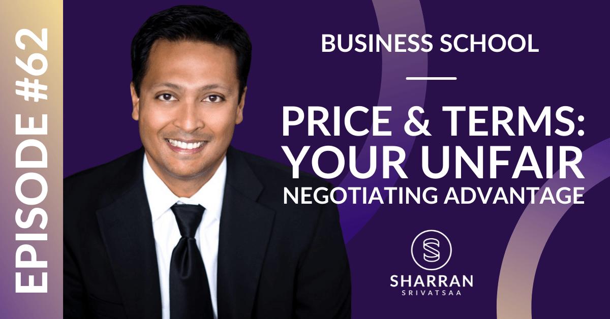Episode 62: Price & Terms - Your Unfair Negotiating Advantage