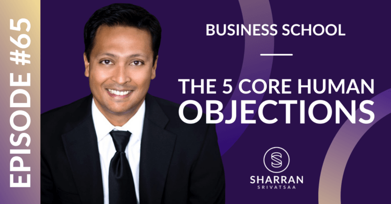 Episode 65: The 5 Core Human Objections