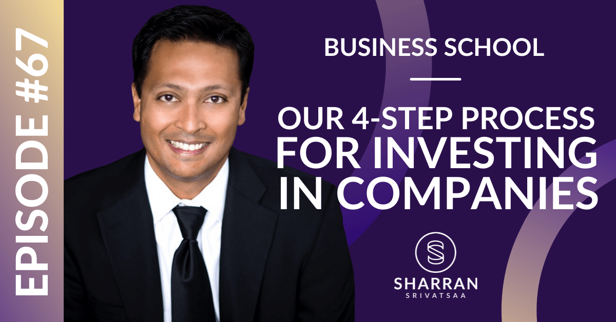 Episode 67: Our 4-Step Process for Investing in Companies