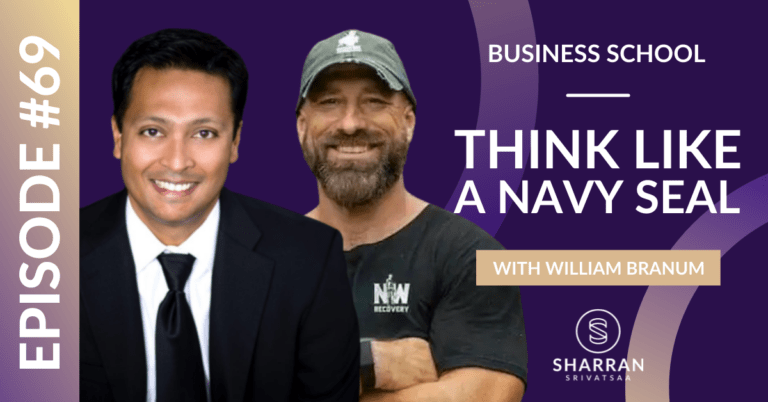 Episode 69: Think Like a Navy SEAL with William Branum