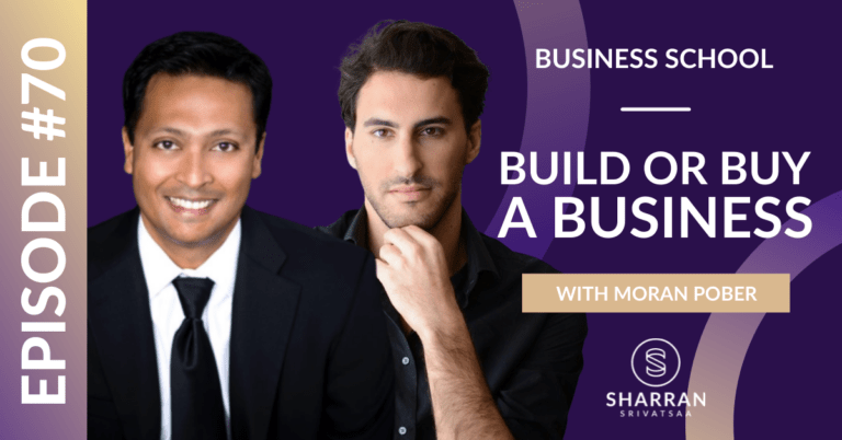Episode 70: Build or Buy a Business with Moran Pober