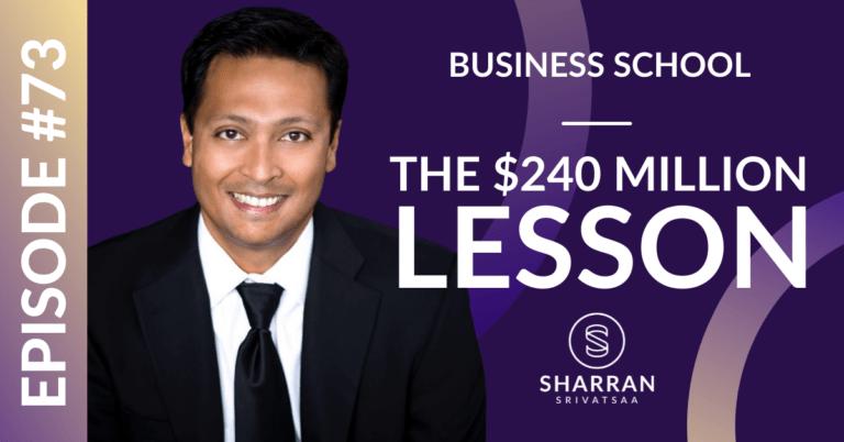 Episode 73: The $240 Million Lesson